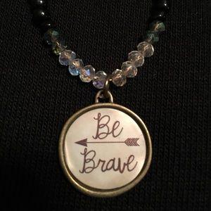 "Jewelry - Handmade ""Be Brave"" beaded necklace"